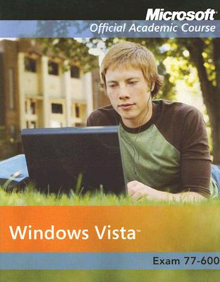 Microsoft Windows Vista By Microsoft Official Academic Course