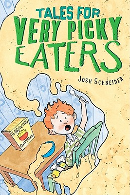 Tales for Very Picky Eaters By Schneider, Josh/ Schneider, Josh (ILT)